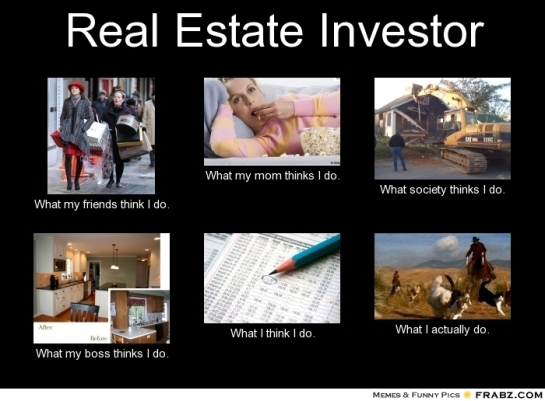 frabz-Real-Estate-Investor-What-my-friends-think-I-do-What-my-mom-thin-73a8eb