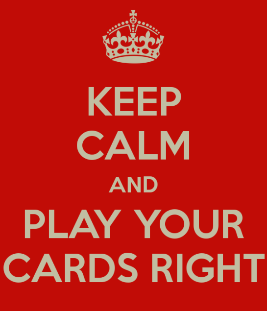 keep-calm-and-play-your-cards-right-3