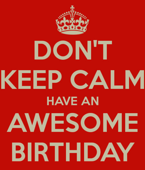 don-t-keep-calm-have-an-awesome-birthday
