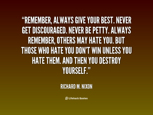 quote-Richard-M.-Nixon-remember-always-give-your-best-never-get-91490