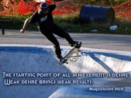 achievement quotes, napoleon hill quotes, the starting point of all achievement is desire, weak desire brings weak results