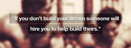Build your dream or someone will hire you to build theirs, if you don't build your dream someone else will hire you to build theirs, success quotes, motivational quotes, inspirational quotes, achievement quotes, rego's life