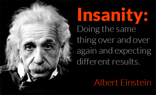 Einstein insanity quote, einstein quotes, insanity is doing the same thing over and over again and expecting different results