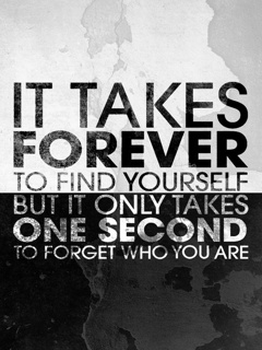 it takes forever to find yourself but it only takes one second to forget who your are, it takes forever to find yourself, musings episode 32 because really life's just one big playground