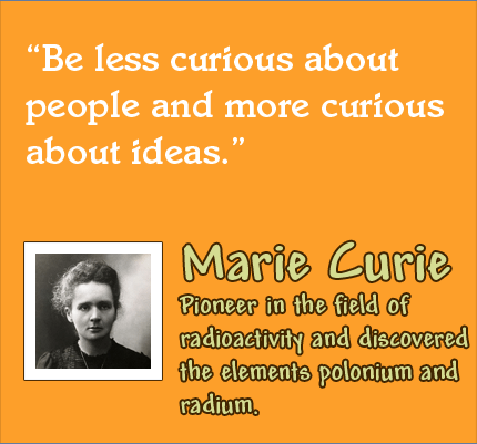 be less curious about people and more curious about ideas marie curie, marie curie, rego's life, quote Wednesdays, episodic musings of a quintessential entrepreneur, regos life, rego,