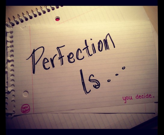 definition of perfect, perfect meaning, definition of perfection, present perfect definition, the definition of perfect, is perfection possible, there's no such thing as perfect, myths,rego's life, musings episode 38: Perfection, perfection,