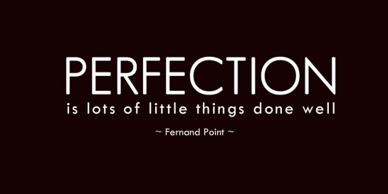 definition of perfect, perfect meaning, definition of perfection, present perfect definition, the definition of perfect, is perfection possible, there's no such thing as perfect, myths,rego's life, musings episode 38: Perfection, perfection, perfection is lots of little things done well