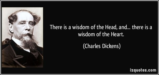 there is a wisdom of the head and a wisdom of the heart charles dickens, charles dickens, rego's life, quote wednesdays, wisdom quotes, quotes about the head and the heart, emotion, logic