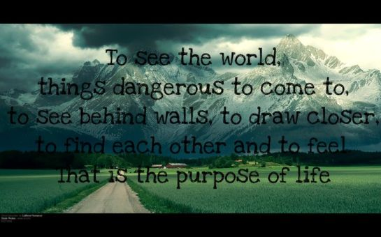 Life Motto Walter Mitty, The Secret Life of Walter Mitty, Rego's Life, Quote Wednesdays, To see the world things dangerous to come to to see behind walls to draw closer to find each other and to feel that is the purpose of life, lifestyle, Walter Mitty, Ben Stiller