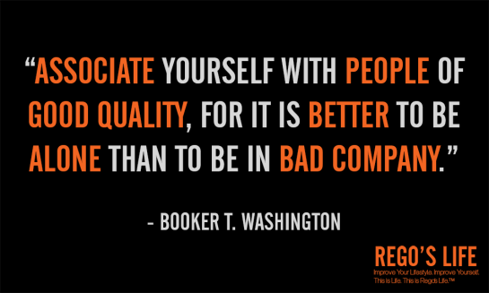 associate yourself with people of good quality booker t washington, nowadays people know the price of everything and the value of nothing oscare wilde, Rego's Life, musings episode 48 Quality vs. Quantity, live the quality life, Rego's Life Musings Episode 48 Quality vs. Quantity, oscar wilde, live a quality life, quality vs quantity, business and economy, Rego's Life