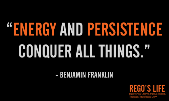 Energy and persistence conquer all things benjamin franklin, Energy and persistence conquer all things benjamin franklin rego's life quotes, rego's life, rego's life quotes, benjamin franklin quotes, quotes, persistence quotes, quote wednesdays, quote wednesdays rego's life, life quotes, life
