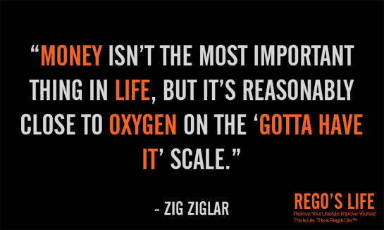money isn't the most important thing in life but it's reasonable close to oxygen on the gotta have it scale zig ziglar, rego's life, quote wednesday, quote wednesdays, rego's life quote wednesdays, zig ziglar quotes, money quotes, oxygen quotes, life quotes