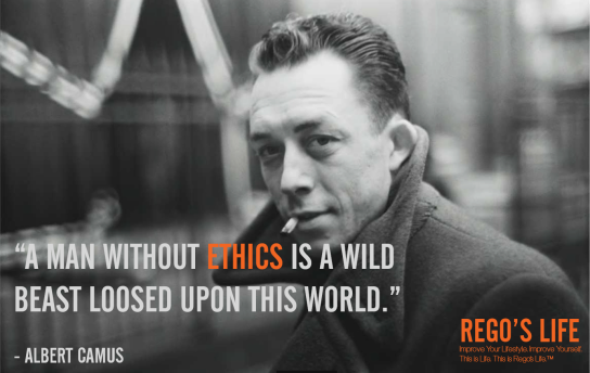 a man without ethics is a wild beast loosed upon this world albert camus rego's life quotes, rego's life, rego's life quote wednesdays, albert camus quotes, albert camus, life, thought, quotes, quote wednesdays rego's life, rego's life quotes, wisdom quotes