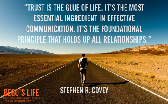 rego's life, regos life, regoslife, Musings Episode 55 Trust, rego's life Musings Episode 55 Trust, Musings Episode 55 Trust rego's life, define trust, what is trust, trust, quotes on trust, trust quote, trust quotes and sayings, episodic musings of a quintessential entrepreneur, trust is the glue of life stephen r covey quote trust quote rego's life wallpaper