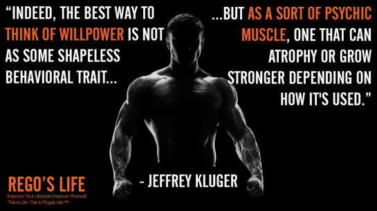 Indeed the best way to think of willpower is not as some shapeless behavioral trait but as a sort of psychic muscle one that can atrophy or grow stronger depending on how it's used Jeffrey kluger, stronger quotes, jeffrey kluger quotes, rego's life quotes, rego's life, regoslife, quote wednesdays, rego's life quote wednesdays, quote wednesdays rego's life