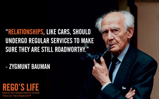 relationships like cars should undergo regular services to make sure they are still roadworthy zygmunt bauman, zygmunt bauman, zygmunt bauman quotes, Musings Episode 75 Relationships, Rego's Life Musings Episode 75 Relationships, Musings Episode 75 Relationships Rego's Life, Rego's Life, regoslife, relationships, friendships, romantic relationships, family relationships, business relationships, quality relationships, episodic musings of a quintessential entrepreneur, episodic musings, relationship quotes, friendship quotes, romantic relationship quotes, family quotes, rego's life quotes life, food for thought, teamwork, time, time is an investment, sundays