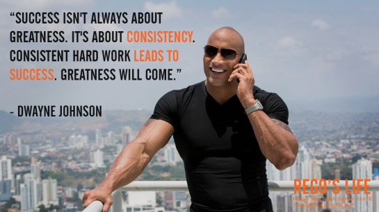 Success isn't always about greatness It's about consistency Consistent hard work leads to success Greatness will come Dwayne Johnson, Rego's Life quotes, Dwayne Johnson quotes, Dwayne Johnson, Consistency quotes, quotes, Musings Episode 81 Consistency, Rego's Life Musings Episode 81 Consistency, Musings Episode 81 Consistency Rego's Life, Rego's Life, Consistency, Consistent, How to be consistent, how to stay consistent, how to develop consistency, consistency in work, how to be consistent in life, life goals, milestones, consistency and goals, goals take consistency, Episodic Musings, Episodic Musings Rego's Life, Rego's Life Episodic Musings, Episodic Musings of a Quintessential Entrepreneur, Rego's Life Episodic Musings of a Quintessential Entrepreneur, Episodic Musings of a Quintessential Entrepreneur Rego's Life
