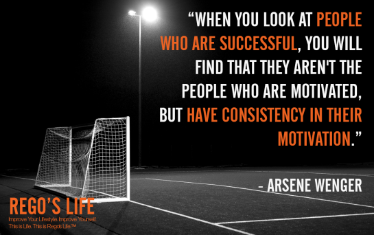 When you look at people who are successful you will find that they aren't the people who are motivated but have consistency in their motivation Arsene Wenger, Rego's Life quotes, Arsene Wenger quotes, Arsene Wenger, Consistency quotes, quotes, Musings Episode 81 Consistency, Rego's Life Musings Episode 81 Consistency, Musings Episode 81 Consistency Rego's Life, Rego's Life, Consistency, Consistent, How to be consistent, how to stay consistent, how to develop consistency, consistency in work, how to be consistent in life, life goals, milestones, consistency and goals, goals take consistency, Episodic Musings, Episodic Musings Rego's Life, Rego's Life Episodic Musings, Episodic Musings of a Quintessential Entrepreneur, Rego's Life Episodic Musings of a Quintessential Entrepreneur, Episodic Musings of a Quintessential Entrepreneur Rego's Life