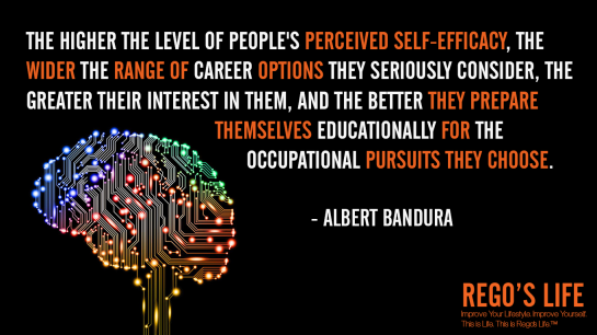 The higher the level of people's perceived self-efficacy the wider the range of career options they seriously consider the greater their interest in them and the better they prepare themselves educationally for the occupational pursuits they choose Albert Bandura, Rego's Life, Albert Bandura quotes, Rego's Life quotes, Albert Bandura, Albert Bandura Options, Musings Episode 82 Options, Rego's Life, Musings Episode 82 Options Rego's Life, Rego's Life Musings Episode 82 Options, Options, life options, options quotes, how to assess your options, remember you have options, life choices, lifestyle, know you have options