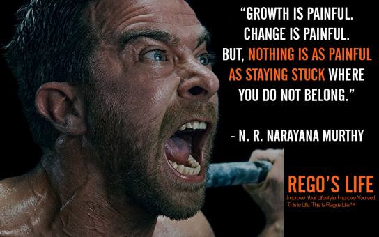 Growth Is Painful Change Is Painful But Nothing Is As Painful As Staying Stuck Where You Do Not Belong N R Narayana Murthy, Rego's Life quotes, N R Narayana Murthy quotes, N R Narayana Murthy, Musings Episode 84 Running in Place, Rego's Life Musings Episode 84 Running in Place, Musings Episode 84 Running in Place Rego's Life, Rego's Life, regoslife, episodic musings, episodic musings of a quintessential entrepreneur, don't live the same day twice, rat race, entrepreneur, living one day in 70 years, living 70 days in one year, pros and cons of being an entrepreneur, running your own business, pros and cons of having a business, dissatisfaction, tired, routine, schedule, day in day out, job vs business, truth about being an entrepreneur