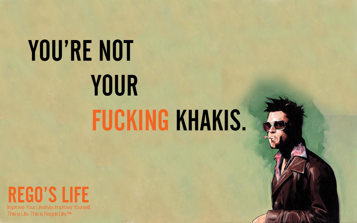 You are not your fucking khakis galleries 9