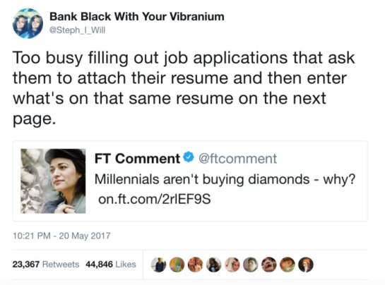 Millenials aren't buying diamonds why too busy filling out job applications Twitter Rego's Life Musings Episode 90 Stand Your Ground Millennials, Musings Episode 90 Stand Your Ground Millennials, Rego's Life Musings Episode 90 Stand Your Ground Millennials, Musings Episode 90 Stand Your Ground Millennials Rego's Life, Rego's Life, regos life, regoslife, Stand your ground, stand up for yourself, millennials vs baby boomers, millennials, musings Rego's Life, Rego's Life musings, episodic musings of a quintessential entrepreneur, episodic musings of a quintessential entrepreneur Rego's Life, Rego's Life episodic musings of a quintessential entrepreneur, don't take shit from people, entrepreneurs, when work sucks, how to quit a job you hate, stand up for what you believe in, dank memes, dark humor memes, sarcasm, coping mechanisms, coping mechanism, excited, afraid, overjoyed, logic, emotions, consumerism, feed the machine nickelback, nickelback feed the machine, Poetree Seed, Poetree Seed spoken word, Poetree Seed peace doesn't profit poem