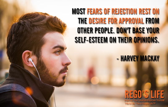 Most Fears Of Rejection Rest On The Desire For Approval From Other People Don't Base Your Self-esteem On Their Opinions Harvey Mackay, Harvey Mackay quotes, approval quotes, approval from others quotes, Rego's Life quotes, self-esteem quotes, Rego's Life, Musings Episode 89 Convince No One, Rego's Life Musings Episode 89 Convince No One, Musings Episode 89 Convince No One Rego's Life, Rego's Life, convince, how to convince someone, how to convince someone you love them, how to convince someone you like them, how to prove yourself, prove yourself, lazy sunday, sundays, episodic musings, Rego's Life episodic musings, episodic musings Rego's Life, episodic musings of a quintessential entrepreneur, Rego's Life episodic musings of a quintessential entrepreneur, episodic musings of a quintessential entrepreneur Rego's Life, approval, seeking approval, insecure, how to recognize an insecure person, how do I know if I'm insecure, narcissist, define narcissism, define insecure, happy, socializing, socialising, friends, lovers, business, entrepreneur, weekend, week, ego, humble, sunday, big egos, you don't have to convince anyone, no approval needed